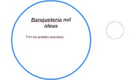 Banqueteria mil ideas
