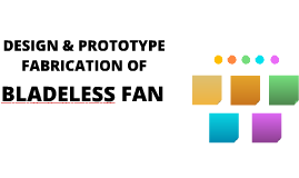 Design and Prototype Fabrication of Bladeless Fan