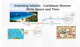 Inventing Islands: Time + Space in Caribbean Women's Writing