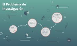 Copy of El Problema de Investigación