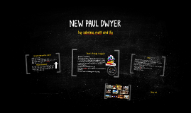 NEW PAUL DWYER