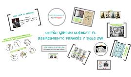EL DISEÑO GRÁFICO DURANTE EL RENACIMIENTO FRANCÉS Y SIGLO XVII