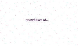 Snowflakes of Love~ (and Mental Disorders)