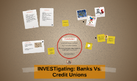 INVESTigating: Bank Vs. Credit Union