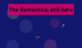 The Romantics: still here