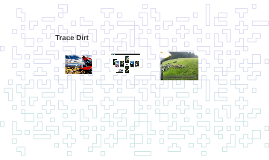 Trace Dirt