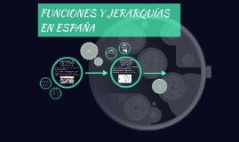FUNCIONES Y JERARQUÍAS EN ESPAÑA