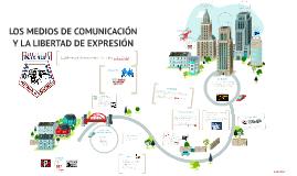 MEDIOS DE COMUNICACIÓN Y LIBERTAD DE EXPRESIÓN