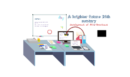 A brighter future 21th century
