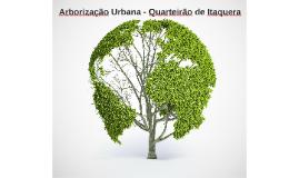 Arborização Urbana - Quarteirão de Itaquera