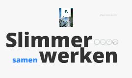 Copy of Slimmer (samen)werken