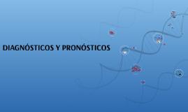 DIAGNÓSTICOS Y PRONÓSTICOS
