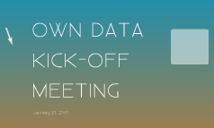 OWN DATA PROJECT KICK-OFF MEETING