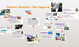 Bagatge formatiu : Pere Caparrós