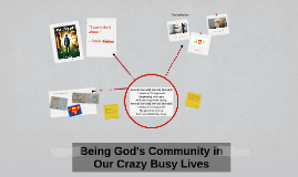 Friday Night - Being God's Community in Our Crazy Busy Lives