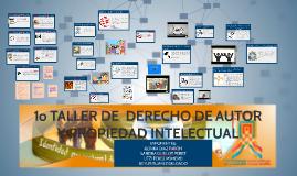1o TALLER DE  DERECHO DE AUTOR  Y PROPIEDAD INTELECTUAL