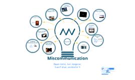 Miscommunication Presentation Comm107
