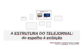 A estrutura do telejornal: