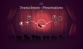 Drama lesson - Presentations