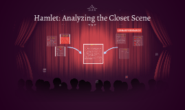 Hamlet: Analyzing the Closet Scene
