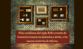 Antonino y Anita, ó los nuevos misterios de México