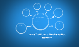 Voice Traffic on a Mobile Ad-Hoc Network