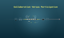 Collaboration vs. Participation