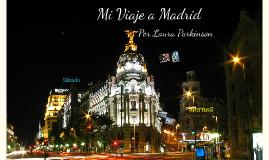 Copy of Mi Viaje a Madrid Por Laura Parkinson