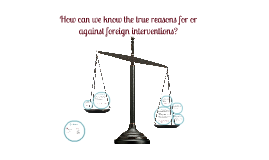 How can we know the true reasons for foreign interventions ?