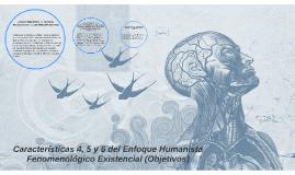 Características 4, 5 y 6 del Enfoque Humanista Fenomenológic