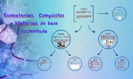 Os biomateriais, os compósitos e os materiais de base susten