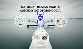 NATIONAL HUMAN RIGHTS COMMISSION OF MONGOLIA