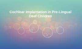 Cochlear Implantation in Pre-Lingual Deaf Children