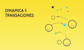 DINAMICA 5 TRANSACIONES