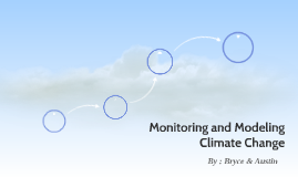 Monitoring and Modeling Climate Change