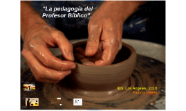 """""""La pedagogía del Profesor Bíblico""""."""