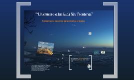 """""""Un crucero a las islas Sin Fronteras"""""""