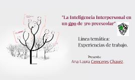 """Copy of """"La Inteligencia Interpersonal en un gpo de 3ro preescolar"""""""