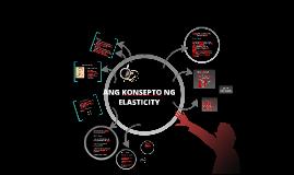 Copy of Konsepto Ng Elasticity