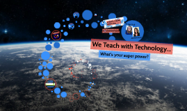I Teach with Technology! What's your super power?!