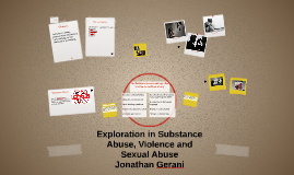 Copy of Exploration in Substance Abuse, Violence and Sexual Abuse