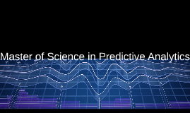 Master of Science in Predictive Analytics