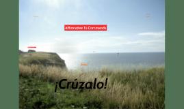 Copy of Affirmative Tú Commands