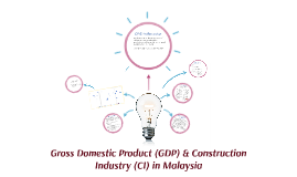 Gross Domestic Product (GDP) & Construction Industry (CI) in