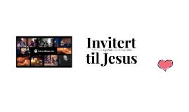 Invitert: til Jesus