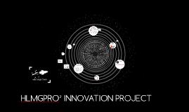 HLMGPRO² INNOVATION PROJECT