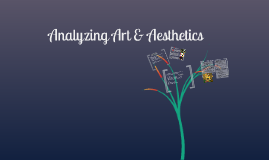 Analyzing & Aesthetics