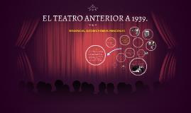 EL TEATRO ANTERIOR A 1939.