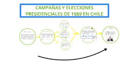 CAMPAÑAS Y ELECCIONES PRESIDENCIALES DE 1989 EN CHILE