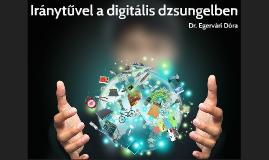 Iránytűvel a digitális dzsungelben